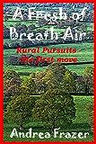A Fresh of Breath Air (Rural Pursuits - The first move Book 1)