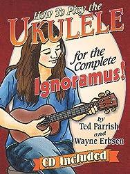 Ukulele for the Complete Ignoramus