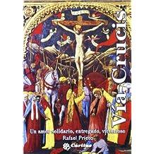 Vía Crucis. Un amor solidario, entregado, victorioso (Relatos para el Espíritu)