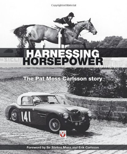 Harnessing Horsepower: The Pat Moss Carlsson Story by Stuart Turner (2011-06-15)