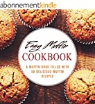 Easy Muffin Cookbook: A Muffin Book F...