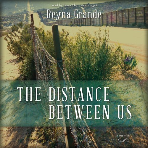 The Distance between Us: A Memoir by Reyna Grande (2013-07-01)