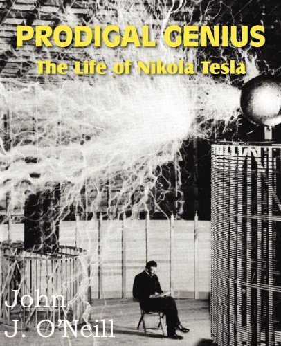 PRODIGAL GENIUS: The Life of Nikola Tesla by John J. O'Neill (2012-01-01)