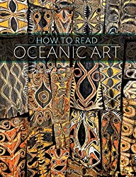 How to Read Oceanic Art (The Metropolitan Museum of Art - How to Read)