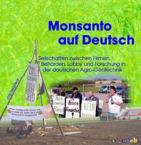monsanto-auf-deutsch-seilschaften-der-agro-gentechnik-zwischen-firmen-behorden-lobbyverbanden-und-fo