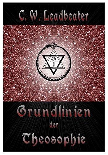 Grundlinien der Theosophie (Livre en allemand) par C. W. Leadbeater