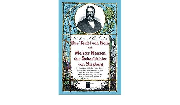 Der Teufel Von Köln Und Meister Hansen Der Scharfrichter