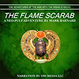 The Flame Scarab: The Adventures of the Man with the Green Eyes, Book 4