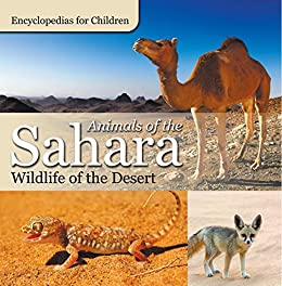 Ebooks Animals of the Sahara   Wildlife of the Desert   Encyclopedias for Children Descargar PDF