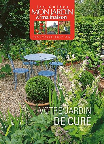 Votre jardin de curé (Les Guides Mon Jardin & ma maison) por Collectif
