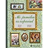 Mi familia es Especial: Libro para niños sobre la diversidad familiar: familias divorciadas, juntadas, homoparentales, divorc