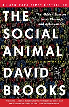 The Social Animal: The Hidden Sources of Love, Character, and Achievement par [Brooks, David]
