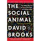 The Social Animal: The Hidden Sources of Love, Character...