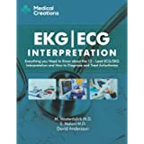 EKG/ECG Interpretation: Everything you Need to Know about the 12-Lead ECG/EKG Interpretation and How to Diagnose and…