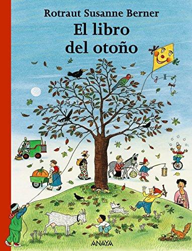 El libro del otoño (Primeros Lectores (1-5 Años) - Los Libros De Las Estaciones) por Rotraut Susanne Berner