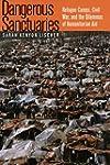 Dangerous Sanctuaries: Refugee Camps,...