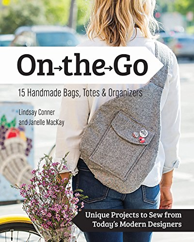 On-the-Go-Bags: 15 Handmade Purses, Totes and Organizers -