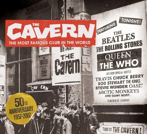 Cavern: The Most Famous Club In The World by Cavern-Platinum Collection - Platinum Club