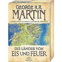 Die Länder von Eis und Feuer: 12 vierfarbige Landkarten der Welt von Game of Thrones