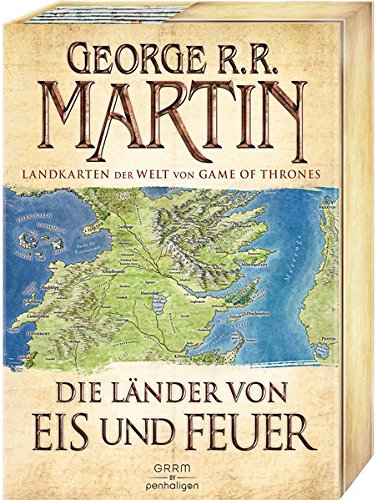 Die Länder von Eis und Feuer: 12 vierfarbige Landkarten der Welt von Game of Thrones (Von Eis Und Welt Feuer Buch)