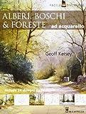 Alberi, boschi e foreste ad acquarello. Ediz. illustrata