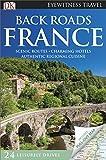 Back Roads France (DK Eyewitness Travel Guide)