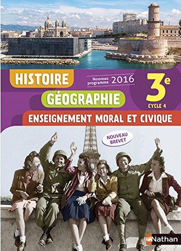 Histoire-Géographie - Enseignement moral et civique - 3e - Nouveau programme 2016 par Joëlle Alazard-Fontbonne