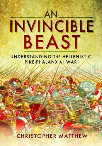 an-invincible-beast-understanding-the-hellenistic-pike-phalanx-at-war