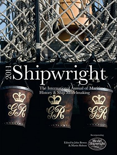 SHIPWRIGHT 2011 (Shipwright: The International Annual of Maritime History & Ship Modelmaking)