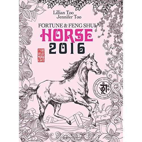 Lillian Too & Jennifer Too Fortune & Feng Shui 2016 Horse by Lillian Too and Jennifer Too (2015-10-20)