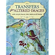 Transfers and Altered Images: with Acrylic Gels and Mediums by Chris Cozen (2009-01-28)