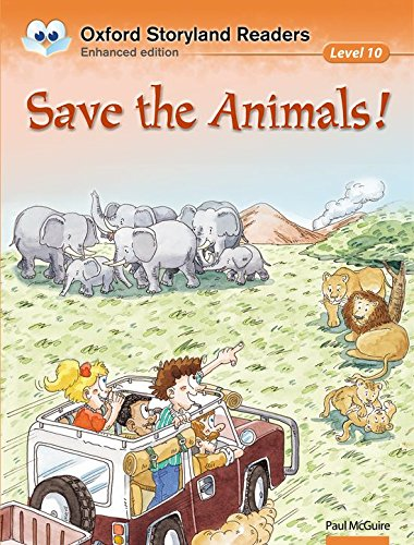 Oxford Storyland Readers 10. Save the Animals!
