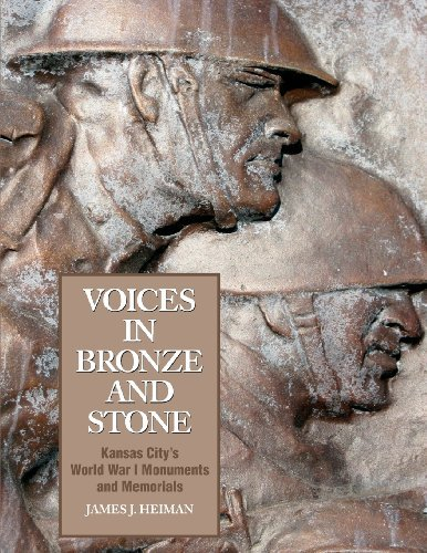 Voices in Bronze and Stone: Kansas City\'s World War I Monuments and Memorials by James J. Heiman (2013-10-30)