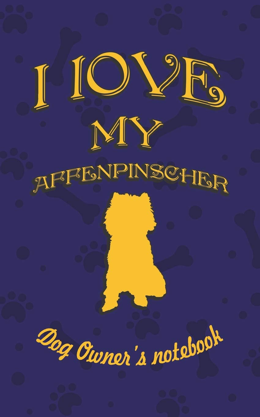 I love my Affenpinscher – Dog owner's notebook: Doggy style designed pages for dog owner's to note Training log and…