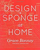 Scarica Libro Design Sponge at Home by Grace Bonney 2011 09 06 (PDF,EPUB,MOBI) Online Italiano Gratis