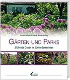 Gärten und Parks: Blühende Oasen in Südniedersachsen - Carolin Köpp-Grünthal, Stefan Liebig