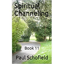 Spiritual Channeling: Book 11