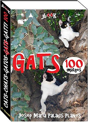 Gats (100 imatges) (Catalan Edition) por JOSEP MARIA PALAUS PLANES