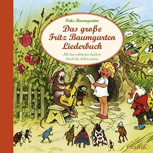 das-grosse-fritz-baumgarten-liederbuch-mit-den-schonsten-liedern-durch-die-jahreszeiten