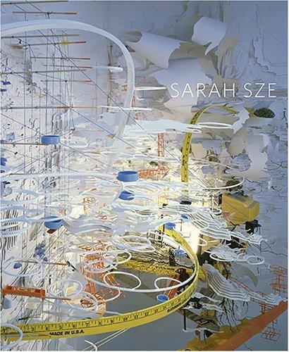 Sarah Sze by Linda Norden (2007-07-01)