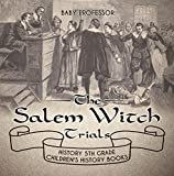 The Salem Witch Trials - History 5th Grade | Children's History Books (English Edition)