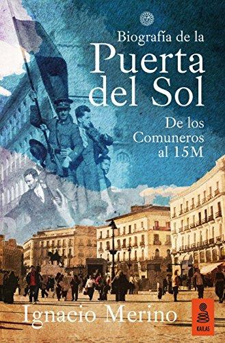 Biografía de la Puerta del Sol (Kailas No Ficción nº 20)