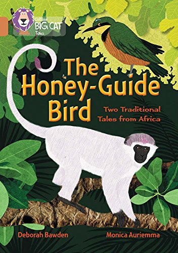 Collins Big Cat - The Honey-Guide Bird: Two Traditional Tales from Africa: Band 12/Copper
