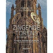 Zingende torens - Singing towers: Vlaamse beiaarden in beeld - Flemish carillons in pictures
