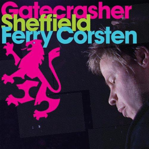Gatecrasher Sheffield - Ferry Corsten
