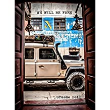 We Will Be Free: Overlanding In Africa and Around South America (English Edition)