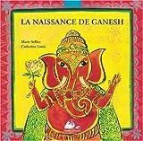 naissance de Ganesh (La) | Sellier, Marie (1953-....). Auteur