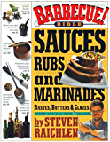 Barbecue! Bible Sauces, Rubs, and Marinades, Bastes, Butters, and Glazes: Sauces, Rubs and Marinades (English Edition)