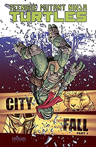 Teenage Mutant Ninja Turtles Volume 6: City Fall Part 1