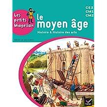 Les petits Magellan Cycle 3 éd. 2014 - Le Moyen Age - Manuel de l'élève